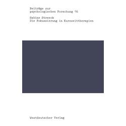 Die Fokussierung in Kurzzeittherapien: eBook von Sabine Streeck
