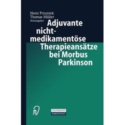Adjuvante nichtmedikamentöse Therapieansätze bei Morbus Parkinson: eBook von