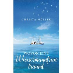 Wovon eine Wassermannfrau träumt: eBook von Christa Müller