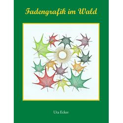 Fadengrafik im Wald als Buch von Uta Ecker