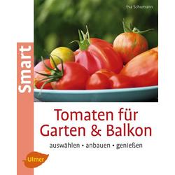 Tomaten für Garten und Balkon als Buch von Eva Schumann