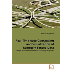 Real-Time Auto Geotagging and Visualization of Remotely Sensed Data als Buch von Emmanuel Agbazue