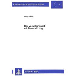 Der Verwaltungsakt mit Dauerwirkung als Buch von Uwe Brede