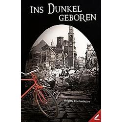 Ins Dunkel geboren. Brigitte Diefenthaler  - Buch