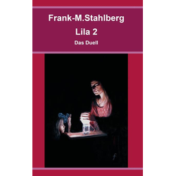 Lila 2 - Das Duell als Buch von Frank-M. Stahlberg