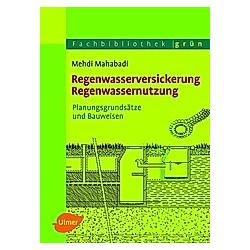 Regenwasserversickerung  Regenwassernutzung. Mehdi Mahabadi  - Buch