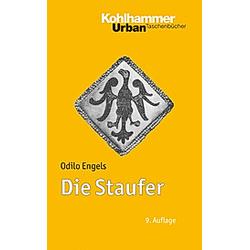 Die Staufer. Odilo Engels  - Buch