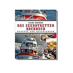 Das Seenotretter-Kochbuch. Silke Arends  - Buch