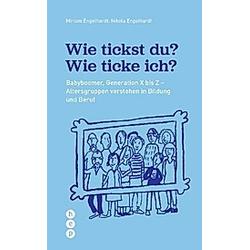 Wie tickst du? Wie ticke ich?. Miriam Engelhardt  Nikola Engelhardt  - Buch