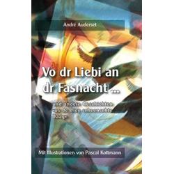 Vo dr Liebi an dr Fasnacht ... als Buch von André Auderset