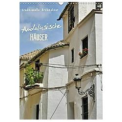 Andalusische Häuser (Wandkalender 2021 DIN A3 hoch)