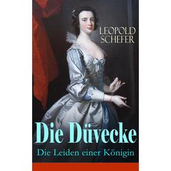 Die Düvecke - Die Leiden einer Königin: eBook von Leopold Schefer