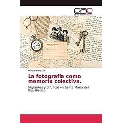 La fotografía como memoria colectiva. Manuel Almazán  - Buch