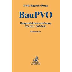 Bauproduktenverordnung VO (EU) 305/2011 (BauPVO) als Buch von Simeon Held/ Malte Jaguttis/ Roman Rupp
