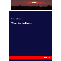 Wider den Kurfürsten als Buch von Hans Hoffmann