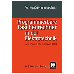 Leitfaden der Elektrotechnik: Bd.7 Programmierbare Taschenrechner in der Elektrotechnik. null Doerrscheidt  null Vaske   Selle  - Buch