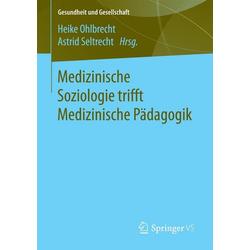 Medizinische Soziologie trifft Medizinische Pädagogik