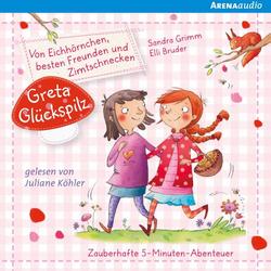 Greta Glückspilz (1). Von Eichhörnchen, besten Freunden und Zimtschnecken