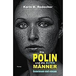 Die Polin und die alten Männer. Karin B. Redecker  - Buch