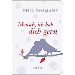 Mensch  ich hab dich gern. Phil Bosmans  - Buch