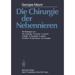 Die Chirurgie der Nebennieren als Buch von G. Mayor
