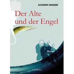 Der Alte und der Engel als Buch von Alexander Kabakow