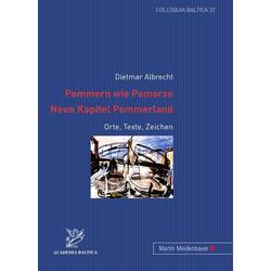 Pommern wie Pomorze. Neun Kapitel Pommerland als Buch von Dietmar Albrecht
