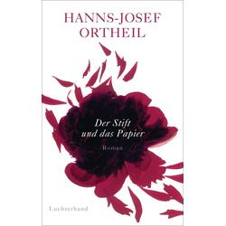 Der Stift und das Papier als Buch von Hanns-Josef Ortheil