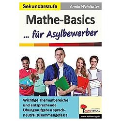 Mathe-Basics ... für Asylbewerber. Armin Weinfurter  - Buch