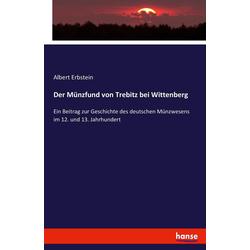 Der Münzfund von Trebitz bei Wittenberg als Buch von Albert Erbstein