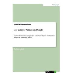 Der definite Artikel im Dialekt als Buch von Josepha Stangassinger