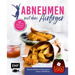 Abnehmen mit dem Airfryer - 30 Rezepte für die Heißluftfritteuse als Buch von