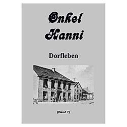 Onkel Hanni Band 7 Dorfleben. Günter Leers  - Buch
