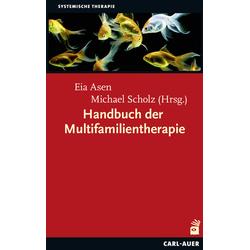 Handbuch der Multifamilientherapie: Buch von Eia Asen/ Michael Scholz