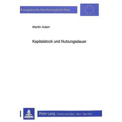 Kapitalstock und Nutzungsdauer als Buch von Martin Adam