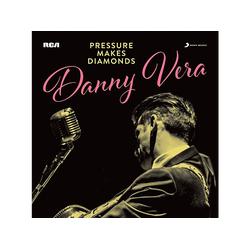 Danny Vera - Pressure Makes Diamonds (CD)