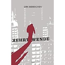Kehrtwende. Dirk Bierekoven  - Buch