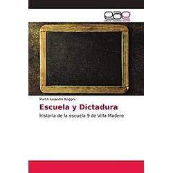 Escuela y Dictadura. Martin Alejandro Biaggini  - Buch