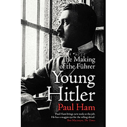Young Hitler. Paul Ham  - Buch