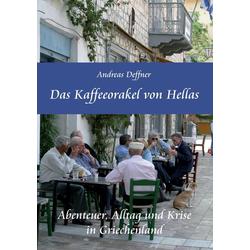Das Kaffeeorakel von Hellas als Buch von Andreas Deffner