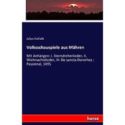 Volksschauspiele aus Mähren. Julius Feifalik  - Buch