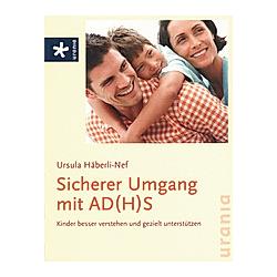 Sicherer Umgang mit AD(H)S. Ursula Häberli-Nef  - Buch