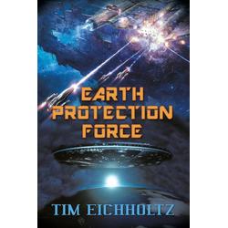 Earth Protection Force als Taschenbuch von Tim Eichholtz