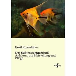 Das Süßwasseraquarium als Buch von Emil Roßmäßler