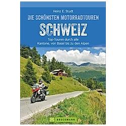 Die schönsten Motorradtouren Schweiz. Heinz E. Studt  - Buch