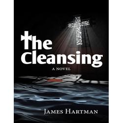 The Cleansing: A Novel: eBook von James Hartman