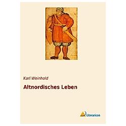 Altnordisches Leben. Karl Weinhold  - Buch