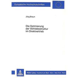 Die Optimierung der Vertriebsstruktur im Direktvertrieb als Buch von Jörg Braun