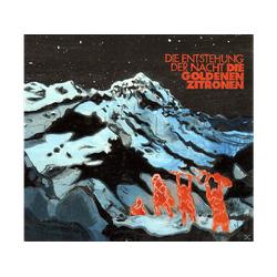 Die Goldenen Zitronen - Entstehung Der Nacht (CD)