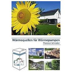 Wärmequellen für Wärmepumpen. Thorsten Schröder  - Buch